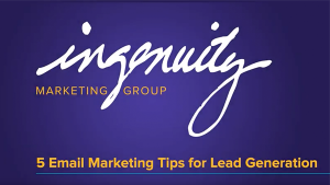 Five Email Marketing Tips for Leads