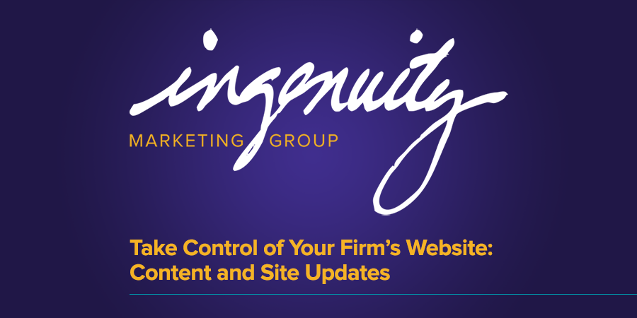 Take control of Your Firm's Website Content and Site Updates.